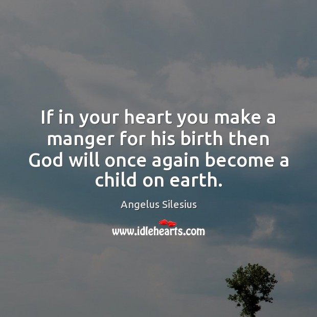 Image, If in your heart you make a manger for his birth then