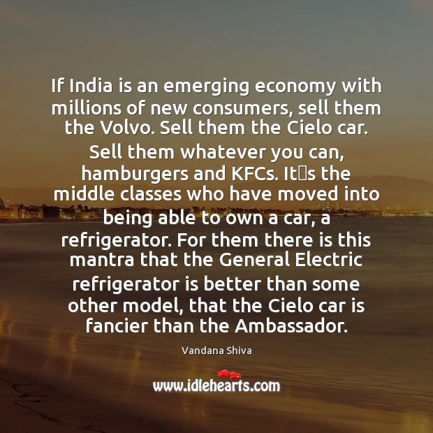 If India is an emerging economy with millions of new consumers, sell Car Quotes Image