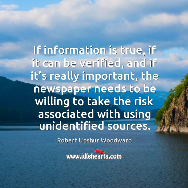 If information is true, if it can be verified, and if it's really important Image