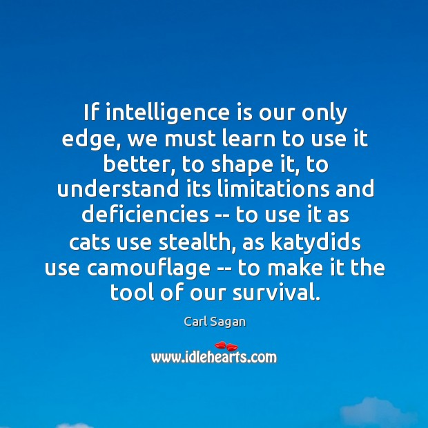 Image, If intelligence is our only edge, we must learn to use it