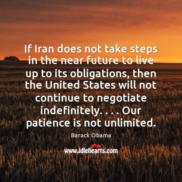 If Iran does not take steps in the near future to live Patience Quotes Image