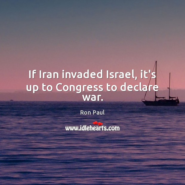 Image, If Iran invaded Israel, it's up to Congress to declare war.
