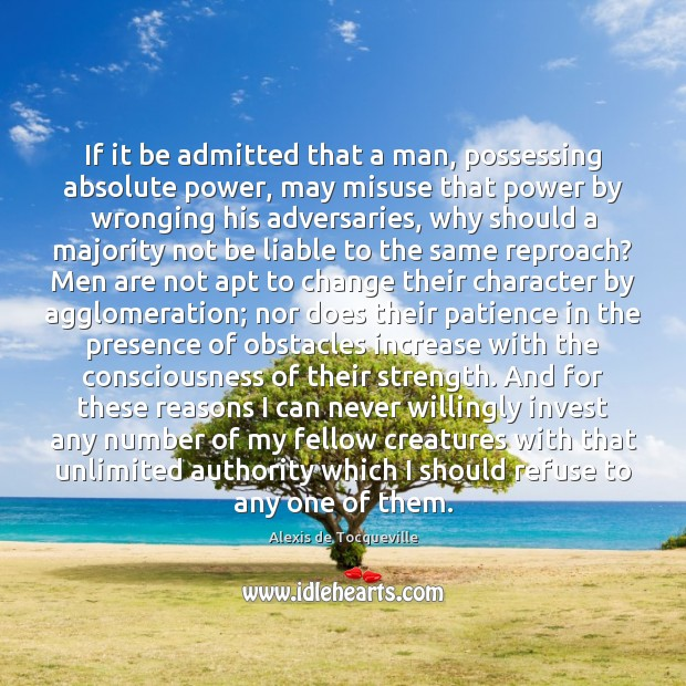 If it be admitted that a man, possessing absolute power, may misuse Image