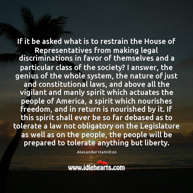 If it be asked what is to restrain the House of Representatives Image