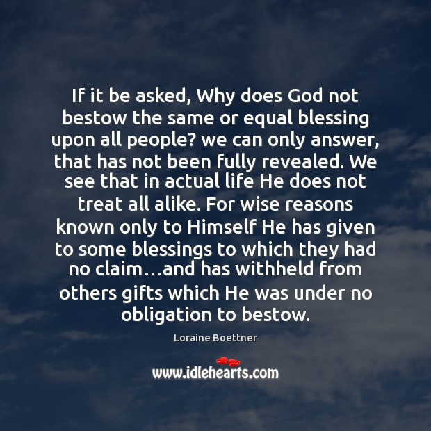 Image, If it be asked, Why does God not bestow the same or