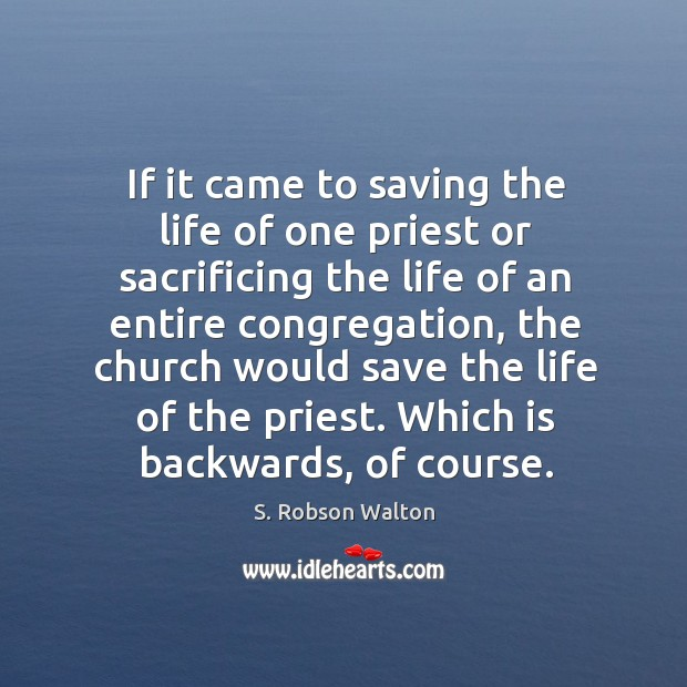 If it came to saving the life of one priest or sacrificing the life of an entire congregation Image