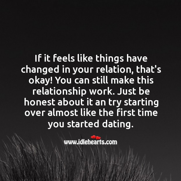 Image, If it feels like things have changed in your relation, that's okay!
