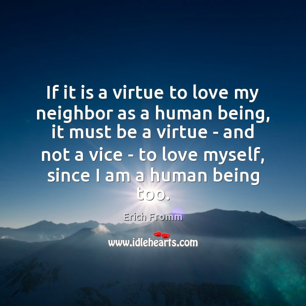 Image, If it is a virtue to love my neighbor as a human