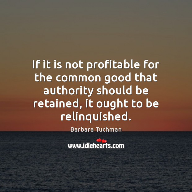 Image, If it is not profitable for the common good that authority should