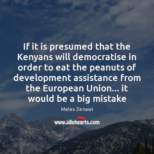 If it is presumed that the Kenyans will democratise in order to Image