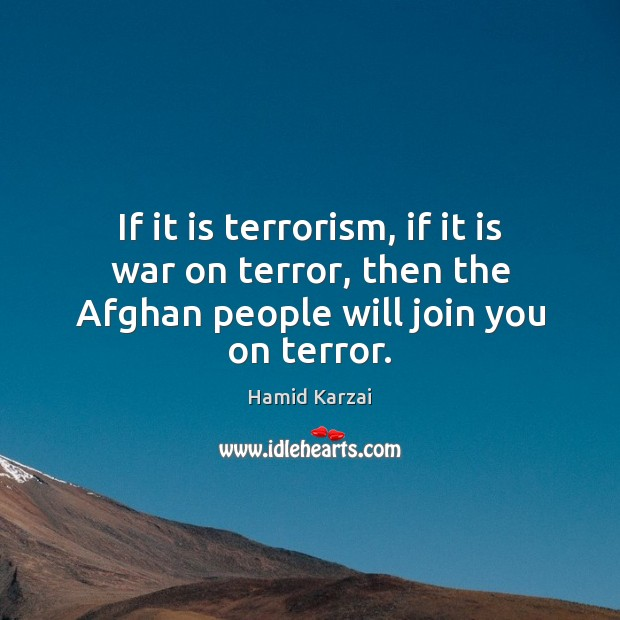 Image, If it is terrorism, if it is war on terror, then the