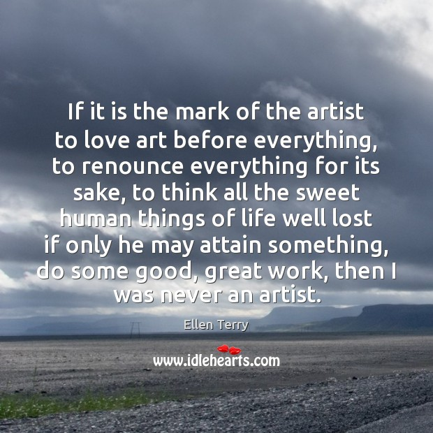 Image, If it is the mark of the artist to love art before