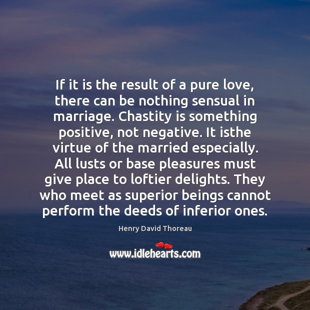 If it is the result of a pure love, there can be Image