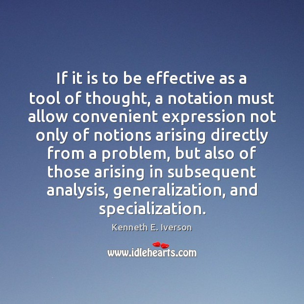 If it is to be effective as a tool of thought, a Image