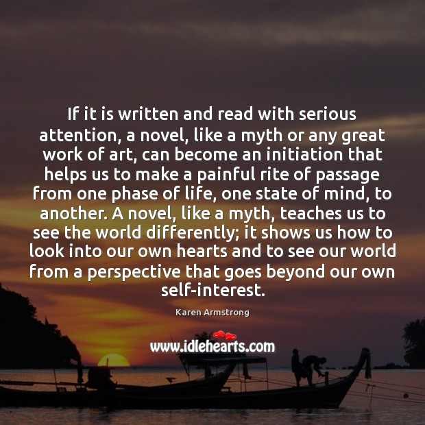 If it is written and read with serious attention, a novel, like Image