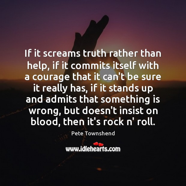 If it screams truth rather than help, if it commits itself with Image