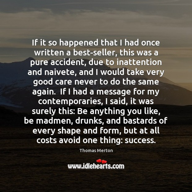 If it so happened that I had once written a best-seller, this Thomas Merton Picture Quote