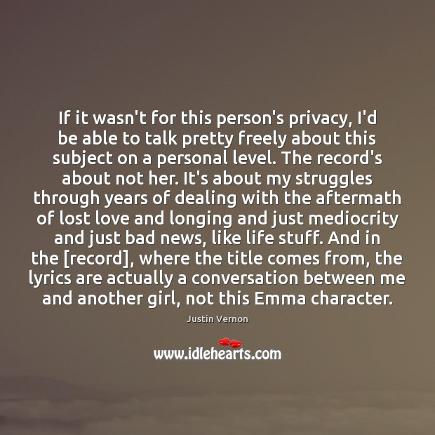 If it wasn't for this person's privacy, I'd be able to talk Lost Love Quotes Image