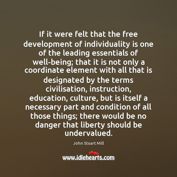 Image, If it were felt that the free development of individuality is one