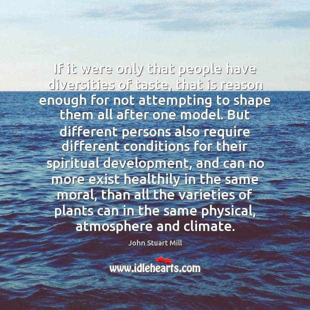 If it were only that people have diversities of taste, that is John Stuart Mill Picture Quote