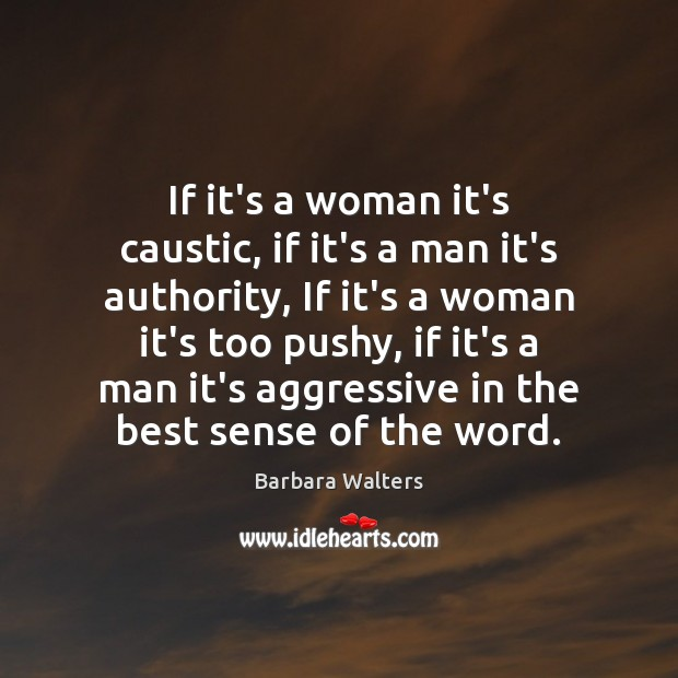 If it's a woman it's caustic, if it's a man it's authority, Image