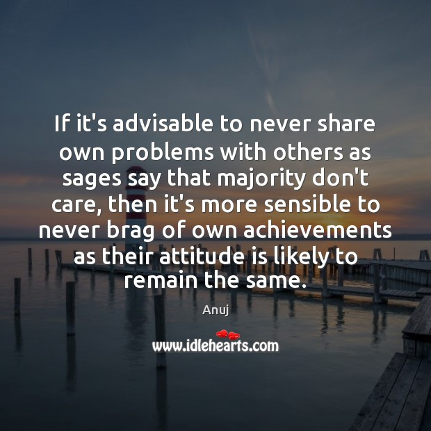 Image, If it's advisable to never share own problems with others as sages