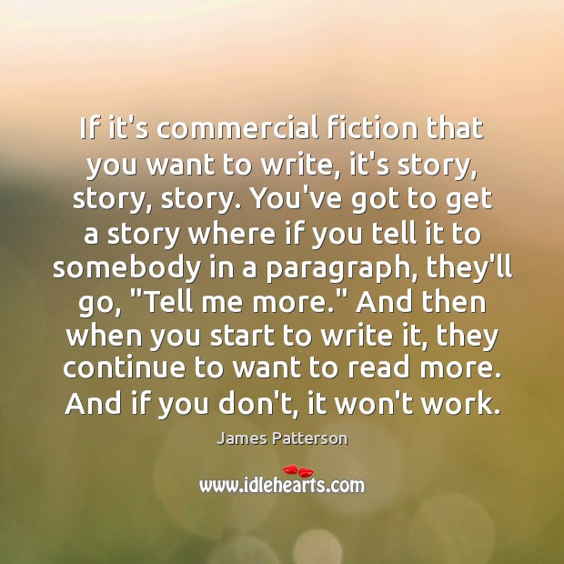 Image, If it's commercial fiction that you want to write, it's story, story,