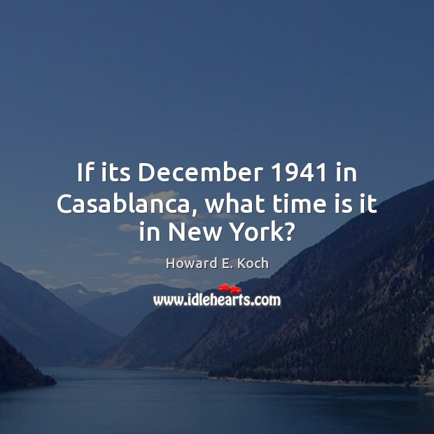 If its December 1941 in Casablanca, what time is it in New York? Image
