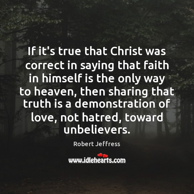 If it's true that Christ was correct in saying that faith in Image