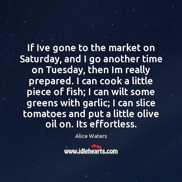 If Ive gone to the market on Saturday, and I go another Image