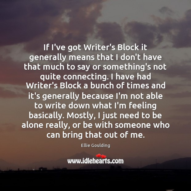 If I've got Writer's Block it generally means that I don't have Image