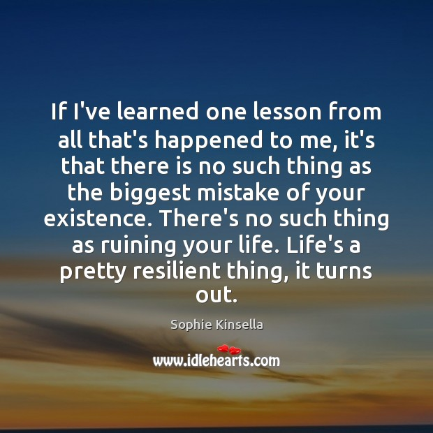 If I've learned one lesson from all that's happened to me, it's Image