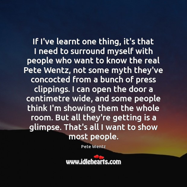 Image, If I've learnt one thing, it's that I need to surround myself
