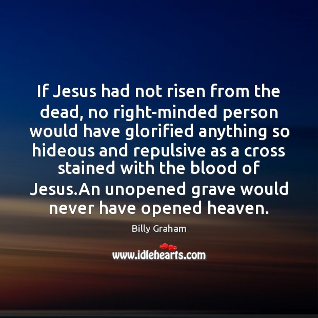 If Jesus had not risen from the dead, no right-minded person would Image