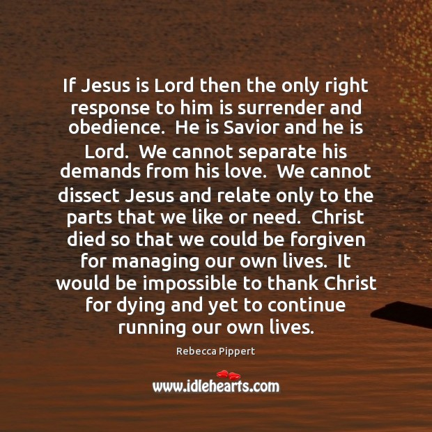 If Jesus is Lord then the only right response to him is Image
