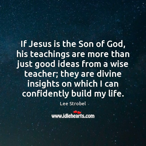 Image, If Jesus is the Son of God, his teachings are more than
