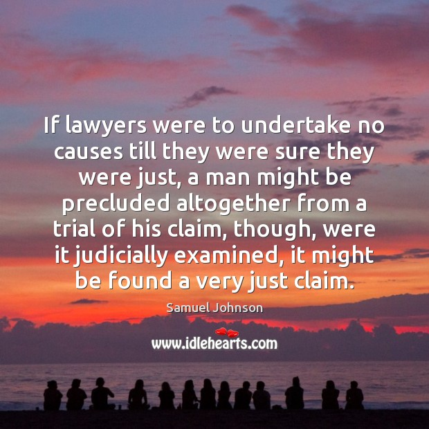 Image, If lawyers were to undertake no causes till they were sure they