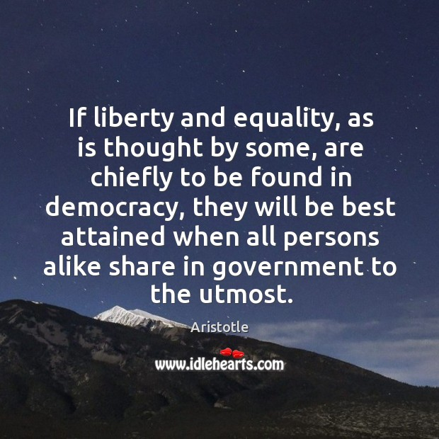Image, If liberty and equality, as is thought by some, are chiefly to
