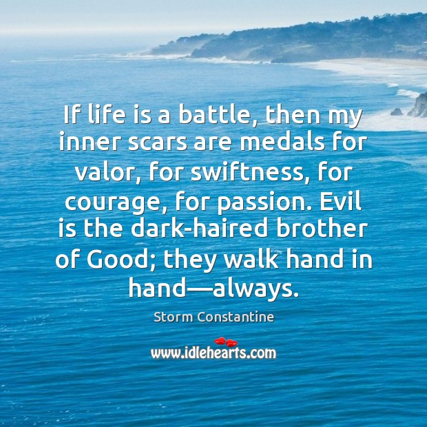 If life is a battle, then my inner scars are medals for Image