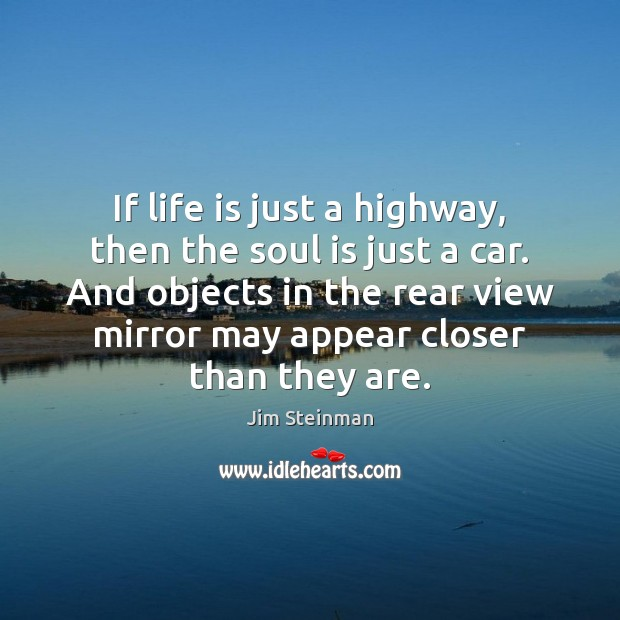 If life is just a highway, then the soul is just a Image