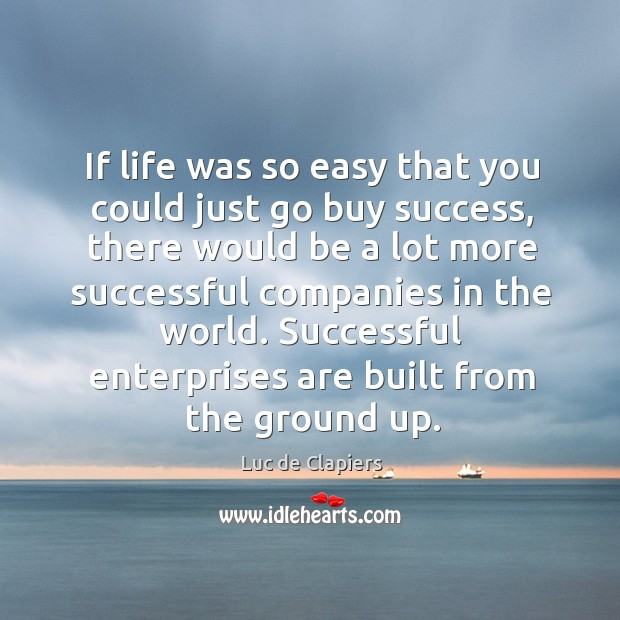 If life was so easy that you could just go buy success, there would be a lot more Image