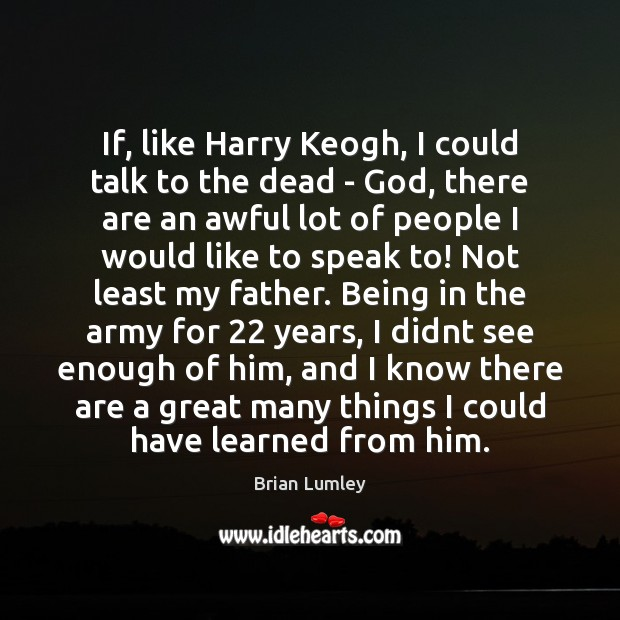 Image, If, like Harry Keogh, I could talk to the dead – God,