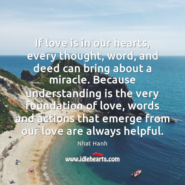 If love is in our hearts, every thought, word, and deed can Image