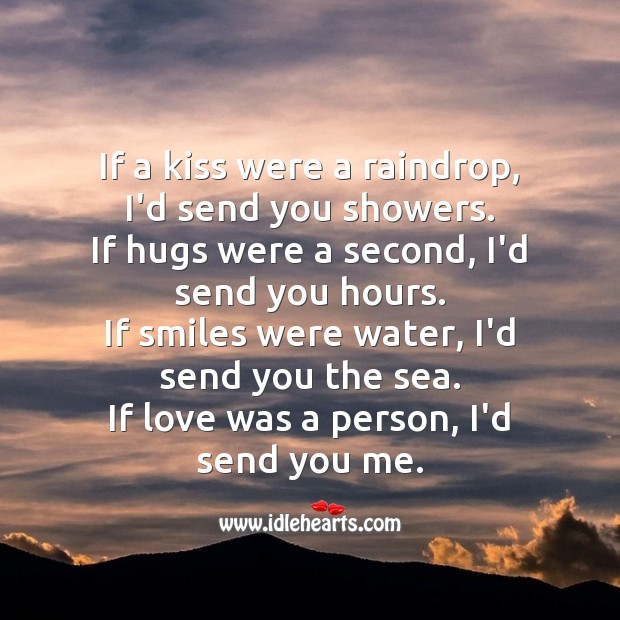 If love was a person, I'd send you me. Water Quotes Image