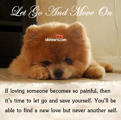 If Loving Someone Becomes So Painful, Then It's Time To…