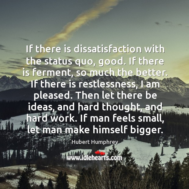 If man feels small, let man make himself bigger. Image