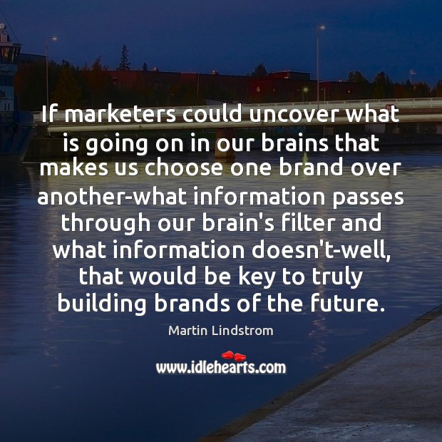 If marketers could uncover what is going on in our brains that Image