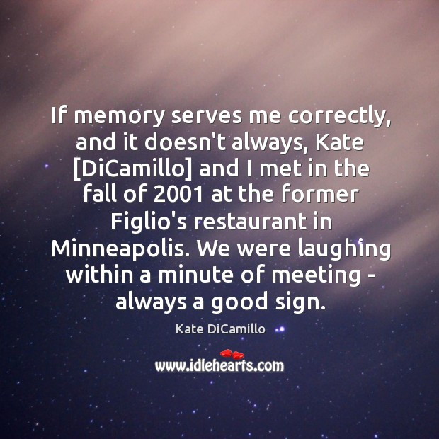 If memory serves me correctly, and it doesn't always, Kate [DiCamillo] and Image