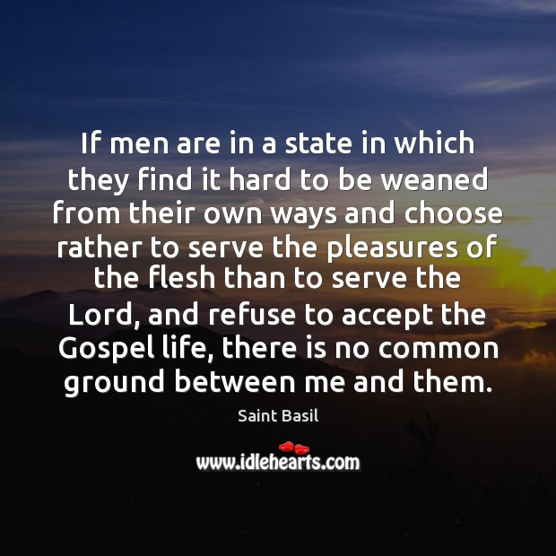 Image, If men are in a state in which they find it hard