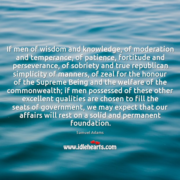 Image, If men of wisdom and knowledge, of moderation and temperance, of patience,